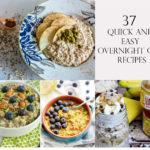 37 Quick & Easy Overnight Oat Recipes