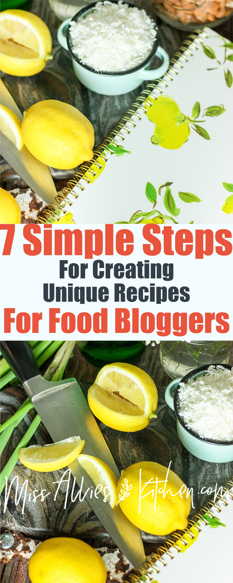 7 Simple Steps for Creating Unique Recipes for Food Bloggers